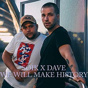We Will Make History