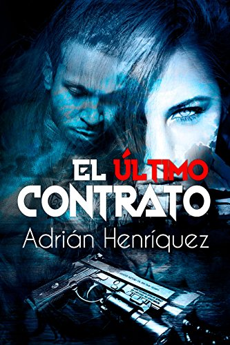 El último contrato: The Last Contract (Spanish Edition)