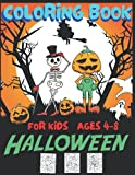 Halloween Coloring Book for Kids 4-8 Ages: Collection of Coloring Pages with Cute Spooky Scary Things Such as Jack-o-Lanterns, Ghosts, Witches, Haunted Houses and More