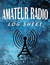 Amateur Radio Log Sheet: Ham Radio Paperback Log, Amateur Radio Band Chart, Amateur Ham Radio Station Log Book, Radio Log ...