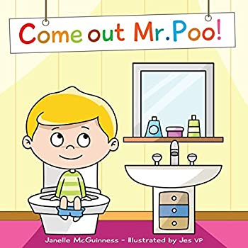 Come Out Mr Poo!  Potty Training for Kids