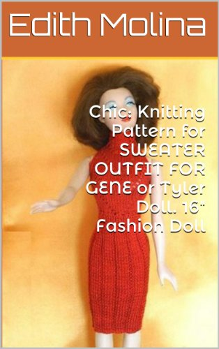 Chic: Knitting Pattern for SWEATER OUTFIT FOR GENE or Tyler Doll. 16