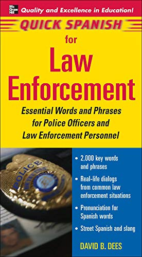Compare Textbook Prices for Quick Spanish for Law Enforcement: Essential Words and Phrases for Police Officers and Law Enforcement Professionals 1 Edition ISBN 9780071460170 by David, Dees