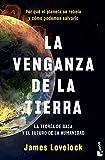 La venganza de la Tierra: La teoría de Gaia y el futuro de la humanidad (Divulgación)