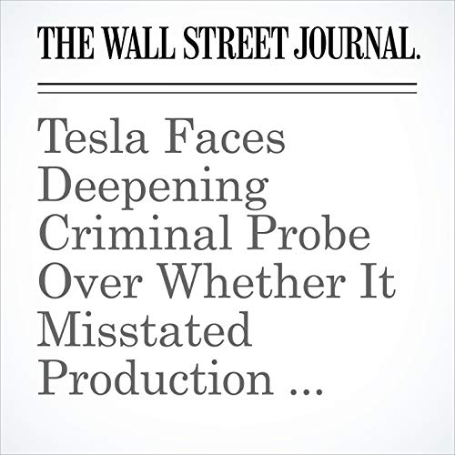 Tesla Faces Deepening Criminal Probe Over Whether It Misstated Production Figures copertina