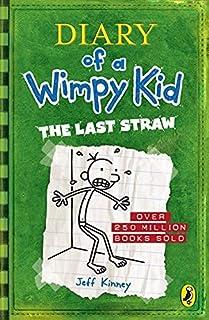 Diary of a Wimpy Kid : The Last Straw by Jeff Kinney