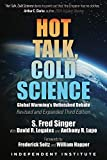 Hot Talk, Cold Science: Global Warming's Unfinished Debate