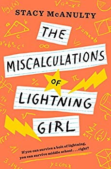 The Miscalculations of Lightning Girl by [Stacy McAnulty]