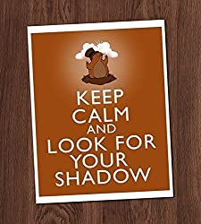 Image: Keep Calm and Look For Your Shadow Art Print 8x10 Wall Art Groundhog Day Woodchuck Decor