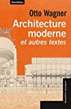 Architecture moderne et autres textes