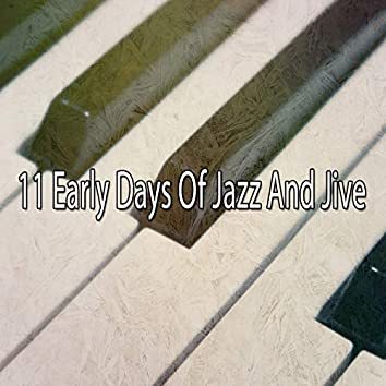 11 Early Days of Jazz and Jive