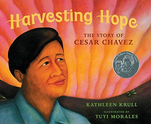 Harvesting Hope The Story of Cesar Chavez Pura Belpre Honor Book Illustrator Awards product image