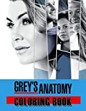 Grey's Anatomy Coloring Book: New Kind Of Stress Relief Coloring Book For Kids And Adults With 30+ Coloring Pages