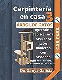 Carpintería en casa 3. Árbol de gatos. Aprende a fabricar una casa para gatos moderna con rascador. Pocas herramientas.: 4