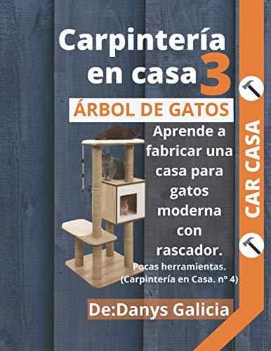 Carpintería en casa 3. Árbol de gatos. Aprende a fabricar una casa para gatos moderna con rascador. Pocas herramientas.
