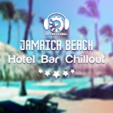 Jamaica Beach Hotel Bar Chillout: Summer Collection, Electro Party Lounge, Top Soulful Session, Nightlife Ambient