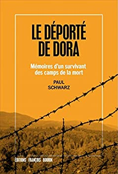 Le déporté de Dora: Mémoires d'un survivant des camps de la mort