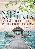 Gefährliche Verstrickung von Nora Roberts
