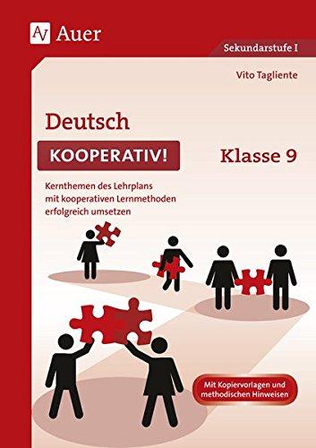 Deutsch kooperativ Klasse 9: Kernthemen des Lehrplans mit kooperativen Lernmethoden erfolgreich umsetzen (Kooperatives Lernen Sekundarstufe)