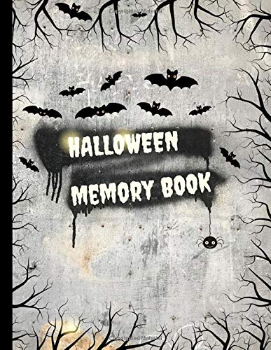 Halloween Memory Book: Spooky and Cute Journal to Keep Stories and Pictures From Each Year Gathered in One Place with Space for Photos, Sketches and Text, Fun Cover with Tree Frame, Bat and Spider