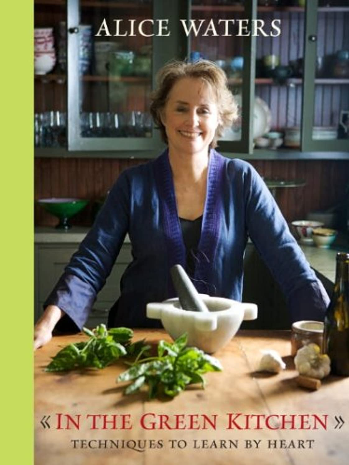 In the Green Kitchen: Techniques to Learn by Heart: A Cookbook (English Edition)