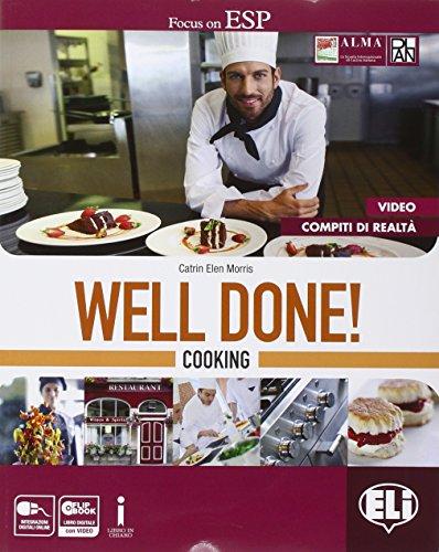 Well done! Cooking. Per le Scuole superiori. Con e-book. Con espansione online [Lingua inglese]
