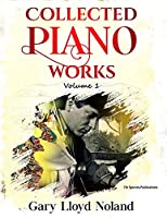 Collected Piano Works: Volume 1