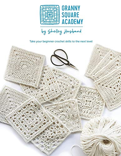 Granny Square Academy: Take your beginner crochet skills to the next level.