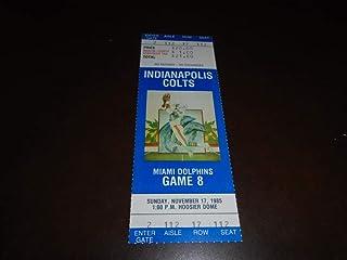 1985 MIAMI DOLPHINS AT INDIANAPOLIS COLTS FOOTBALL FULL TICKET DAN MARINO