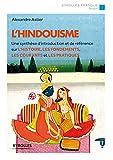 L'hindouisme - Une synthèse d'introduction et de référence sur l'histoire, les fondements, les courants et les pratiques