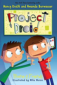 Phone-y Friends (Project Droid Book 4) by [Nancy Krulik, Amanda Burwasser, Mike Moran]