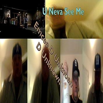 Ya Neva See Me - EP