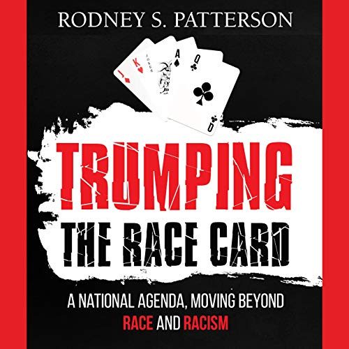 Trumping the Race Card Audiobook By Rodney S. Patterson cover art