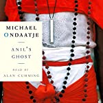 Anil's Ghost                   Written by:                                                                                                                                 Michael Ondaatje                               Narrated by:                                                                                                                                 Alan Cumming                      Length: 7 hrs and 54 mins     Not rated yet     Overall 0.0