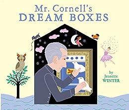 Mr. Cornell's Dream Boxes by [Jeanette Winter]