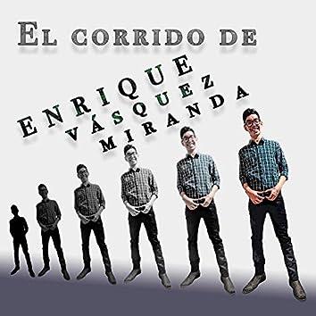 El Corrido de Enrique Vásquez Miranda (feat. Enrique Vásquez Miranda)