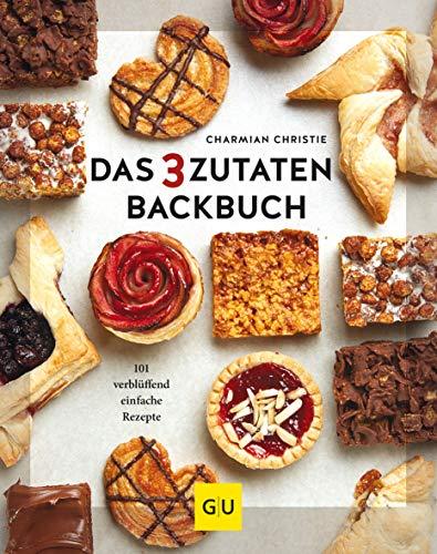 Das 3-Zutaten-Backbuch: 101 verblüffend einfache Rezepte (GU Themenkochbuch)