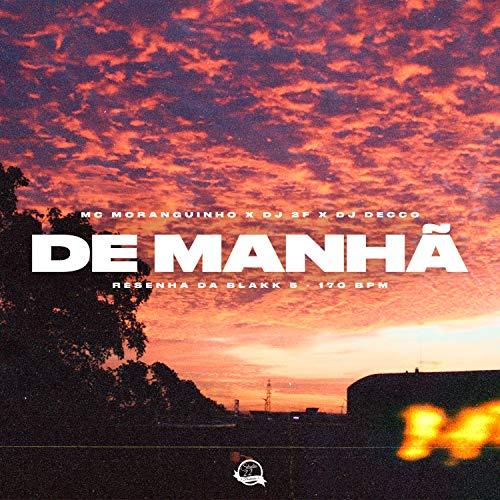 De Manhã (170 Bpm) (Resenha da Blackk 5 Remix)
