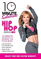 10 Minute Solution - Hip Hop Dance Mix