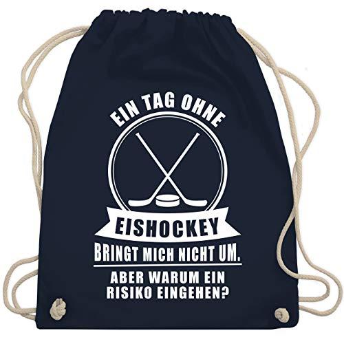 Shirtracer Eishockey - Ein Tag ohne Eishockey bringt mich nicht um - Unisize - Navy Blau - kinder eishockey - WM110 - Turnbeutel und Stoffbeutel aus Baumwolle