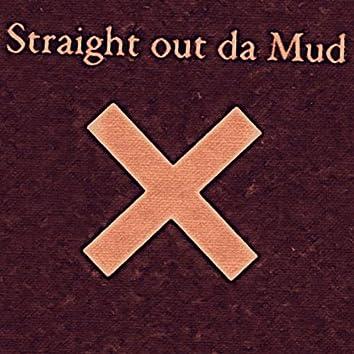 Straight out da Mud