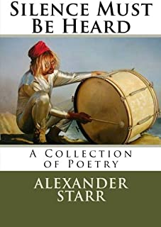 Silence Must Be Heard: A Collection of Poetry
