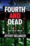 Fourth and Dead (An Ali 'the Cat' Thriller Book 2) (English Edition)