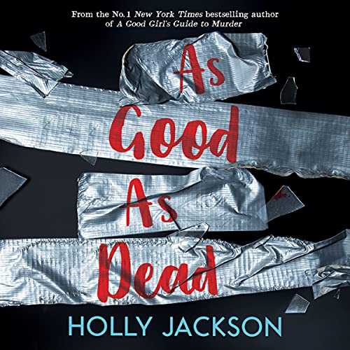As Good as Dead: A Good Girl's Guide to Murder, Book 3