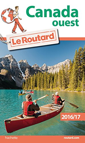 Guide du Routard Canada Ouest 2016/2017