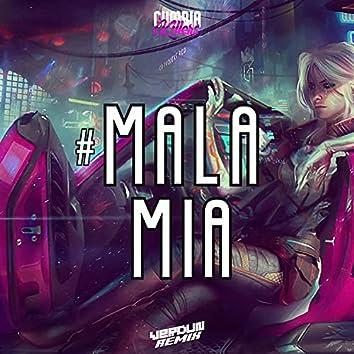 #Mala Mia