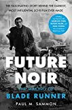 Future Noir Revised & Updated Edition: The Making of Blade Runner - Paul M. Sammon