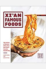 Xian Famous Foods The Cuisine of Western China from New York's Favorite Noodle Shop Hardcover 13 Oct 2020 Hardcover