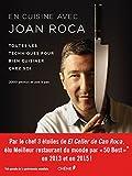 En cuisine avec Joan Roca - Toutes les techniques pour bien cuisiner chez soi