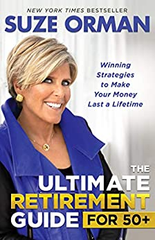 The Ultimate Retirement Guide for 50+: Winning Strategies to Make Your Money Last a Lifetime by [Suze Orman]